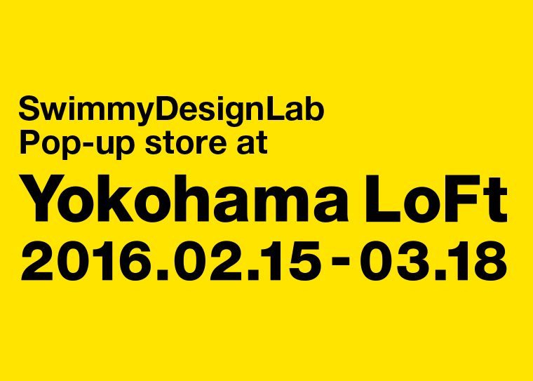 SwimmyDesignLab Pop-up store at Yokohgama LoFt