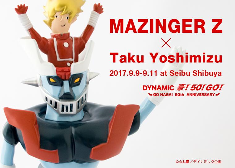 MAZINGER Z x Taku Yoshimizu Dynamic Go! 50! Go! at